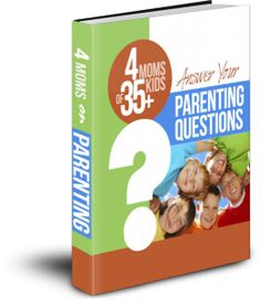 4 Moms of 35+ Kids Answer Your Parenting Questions.