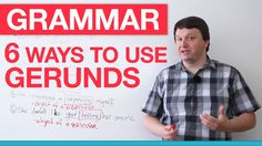 English Grammar - 6 Ways to Use Gerunds -         Repinned by Chesapeake College Adult Ed. We offer free classes on the Eastern Shore of MD to help you earn your GED - H.S. Diploma or Learn English (ESL) .   For GED classes contact Danielle Thomas 410-829-6043 dthomas@chesapeke.edu  For ESL classes contact Karen Luceti - 410-443-1163  Kluceti@chesapeake.edu .  www.chesapeake.edu