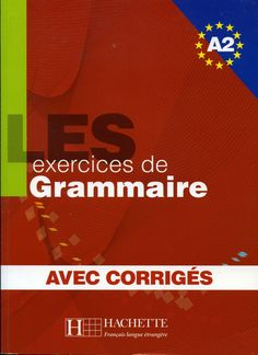 A2 ~ les exercices de grammaire, avec corrigés by Isabel Molina Gómez via slideshare Learn French Beginner, French For Beginners, French Teaching Resources, Teaching French, Grammar Book Pdf, French Articles, French Practice, High School French, Core French