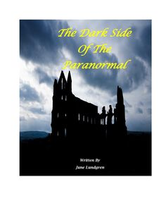 The Cover for my new book: The Dark Side of the Paranormal. The Book is now available for purchase on amazon and Smashwords
