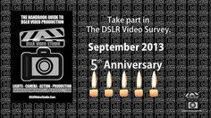 September 2013, marks the 5th anniversary of DSLR video revolution, with the introduction of HD video enabled DSLR cameras, providing an affordable interchangeable lens system for video production or filmmaking.