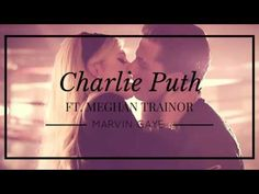 Marvin Gaye - Charlie Puth ft. Meghan Trainor - YouTube