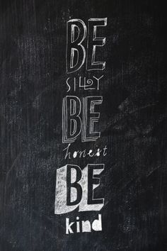 Be silly, be honest, be kind quotes-words-i-like Pretty Words, Beautiful Words, Cool Words, Words Quotes, Wise Words, Me Quotes, Famous Quotes, Psycho Quotes, Random Quotes