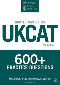 How To Master The UKCAT: 600+ Practice Questions: Amazon.co.uk: Mike Bryon, Chris John Tyreman, Jim Clayden: Books