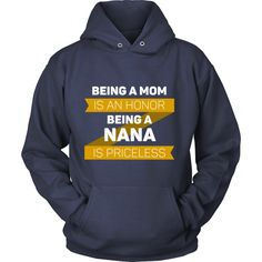 Being a Mom is an honor Being a Nana is priceless Grandma T-shirt