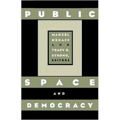 Marcel Hénaff - Public Space And Democracy