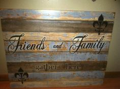 "Reclaimed Wood wall art, ""Friends and Family Gather Here"""