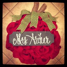 Teacher apple burlap wreath. I need to find a teacher to make this for ASAP!!