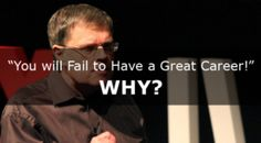 Why you will fail to have a great career, unless....