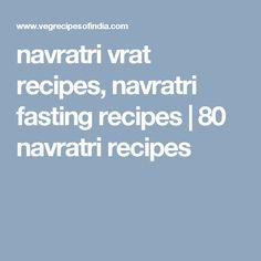 navratri vrat recipes, navratri fasting recipes | 80 navratri recipes