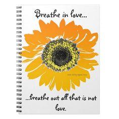 Abby Wynne Collection: Breathe in love Journal http://www.zazzle.com/abby_wynne_collection_breathe_in_love_journal-130689660278844254 #abbywynne #inspiration #motivation #meditation #yoga #spirituality #sunflower #breathe #energy #healing #gratitude #journal #love