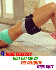 4 Home Exercises That Get Rid Of The Cellulite On Your Butt