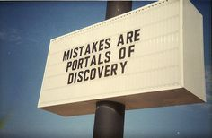 Mistakes are portals of discovery - mystic mamma