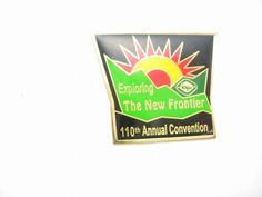 This is a great colorful Tie Tac with Exploring New Frontier and 110th Annual Convention on the front. This pin is in good vintage condition, well made and light weight. Could be an investment pin or for a special birthday. CL JUN12