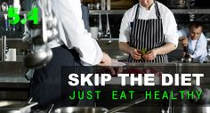 Skip the Diet - Just eat healthy Try 5.4 if you want to skip the diet! We provide healthy tailored meals delivered straight to your door.