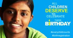 All children deserve to celebrate their birthday. #Everychildcounts