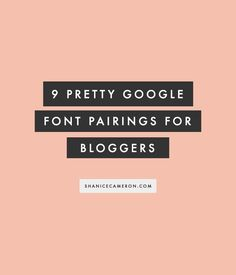 9 Pretty Google Font Pairings For Your Blog