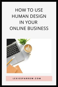 how to get started using Human Design in your business Creating A Business, Growing Your Business, Business Planning, Business Ideas, Workflow Design, What Is Human, Design System, Financial Goals, Rabbit Hole
