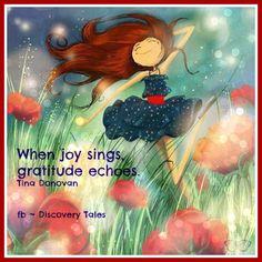 When joy sings, gratitude echoes.