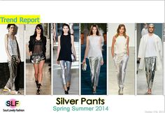 Silver #Pants #Fashion Trend for Spring Summer 2014.   #fashiontrends2014 #spring2014 #trends #metallic #metallica #silver