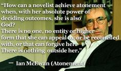 For more information about Ian McEwan: http://www.Dailyliteraryquote.com/dlq-literature-magazine/  Courtesy of http://www.DailyLiteraryQuote.com.  More quotes and social literary discussions at CulturalBook.com