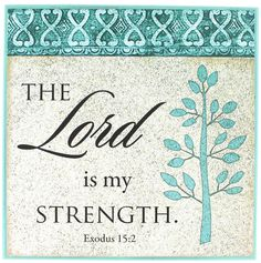"""[""""Bring the power and strength of the Lord into the most trying times of your life with this The Lord Is My Strength Plaque. Decorated in turquoise accents and a border at the top, this plaque featured a tree on the right and a verse of Scripture from Exodus 15:2 on the left. Product Details:  Dimensions: 9\""""(W) x 9\""""(H)""""] $14.99"""