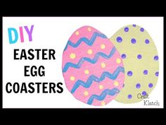 How to make easy Easter Egg Coasters!  Easy kids crafts!  I'll show you how in the DIY YouTube video!