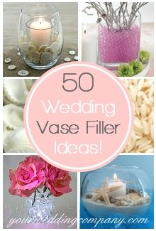50 Creative Vase Filler Ideas - Vase fillers fill space in a vase and help support flowers, weight a vase, or add decorative interest to a centerpiece. They can also emphasize a wedding or party theme by using coordinating items such as shells for a beach-themed wedding or silk fall leaves for an autumn event. #wedding #decorations www.yourweddingcompany.com