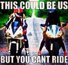 Tag a friend👩 This could be us, but you can not ride, no bike, no motorcycle.😀 Shared by Motorcycle Fairings - Motocc Motorcycle Memes, Motorcycle Wedding, Scooter Motorcycle, Motorcycle Outfit, Rider Quotes, Biker Chick, Biker Girl, This Is Us Quotes, Fun Quotes