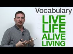 Vocabulary - LIVE, LIFE, ALIVE, LIVING - YouTube