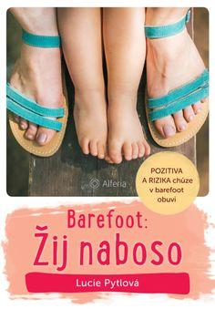 Připravujeme: Barefoot: Žij naboso! | Alferia.cz Barefoot, Flip Flops, Sandals, Men, Shoes, Fashion, Shoes Sandals, Zapatos, Moda