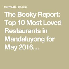 The Booky Report: Top 10 Most Loved Restaurants in Mandaluyong for May 2016 Ebi Tempura, New York Food, Manila, Restaurants, February, Houses, Places, Tops, Homes