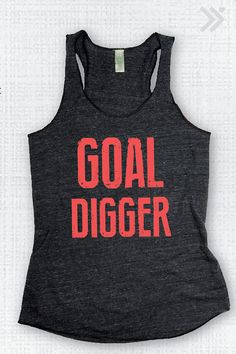 Goal Digger  Eco Tank by everfitte on Etsy, $26.00
