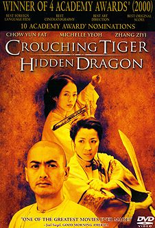 Crouching Tiger Hidden Dragon - one of the few martial arts movies I genuinely like
