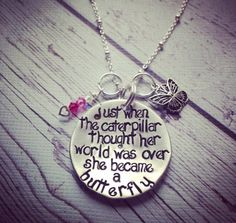 This is a hand stamped pendant, just when the caterpillar thought her life was over, she became a butterfly.The disk measures at 1 inch in