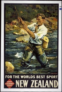 For the World's Best Sport: New Zealand. This vintage New Zealand travel poster shows a man fly fishing in a New Zealand river. Issued by the New Zealand Government Tourist Department in Illustrated by Maurice Poulton. Fishing Signs, Sport Fishing, Fly Fishing, Fishing Stuff, Fishing Books, Fishing Trips, Fishing Hole, Tourism Poster, Retro Poster