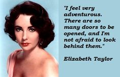 elizabeth taylor quote   ... Dame behind Poofhawk Clothing: Inspirational Quotes by Beautiful Women