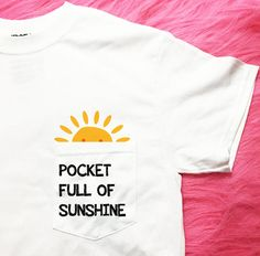 Pocket Full Of Sunshine Pocket T-Shirt - Women T-shirt-Sunshine T-Shirt- Quote -. - Crafty Pocket Full Of Sunshine Pocket T-Shirt – Women T-shirt-Sunshine T-Shirt- Quote -… – Crafty , White Cotton Shirt Mens, T Shirt Citations, Diy Trend, Looks Party, Pocket Full Of Sunshine, Diy Kleidung, Diy Vetement, T Shirts With Sayings, Diy Clothes