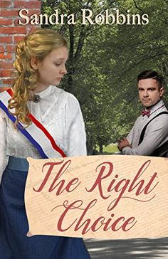 The Right Choice by [Robbins, Sandra] Historical Romance Novels, Political Beliefs, Religion, Free