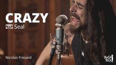 Crazy - Seal (Nicolas Fresard cover) O cara manda muuuuito