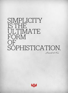 simplicity is best but not the easiest