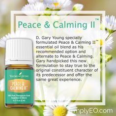 Peace & Calming II™ essential oil blend as his recommended option and alternate to Peace & Calming. Gary handpicked this new formulation to stay true to the original constituent character of its predecessor and offer the same great experience.