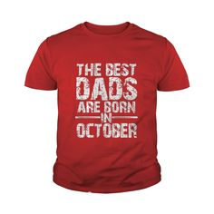 THE BEST DADS ARE BORN IN OCTOBER #gift #ideas #Popular #Everything #Videos #Shop #Animals #pets #Architecture #Art #Cars #motorcycles #Celebrities #DIY #crafts #Design #Education #Entertainment #Food #drink #Gardening #Geek #Hair #beauty #Health #fitness #History #Holidays #events #Home decor #Humor #Illustrations #posters #Kids #parenting #Men #Outdoors #Photography #Products #Quotes #Science #nature #Sports #Tattoos #Technology #Travel #Weddings #Women