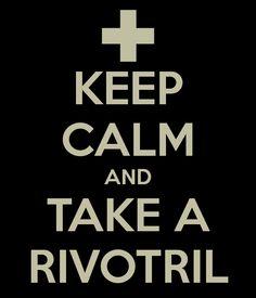 and take a rivotril