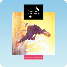 """New Music of the Day: Bipolar Sunshine - """"Deckchairs On The Moon"""""""