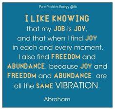 Work, joy, freedom, abundance - Abraham Hicks