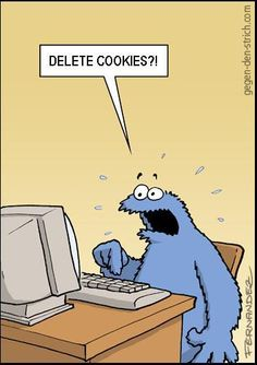 I think I posted this on FB once, cracks me up, Poor Cookie...   Cookie Monster meets #hightech with #humor - delete cookies!