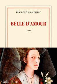 Belle d'amour - Blanche - GALLIMARD - Site Gallimard