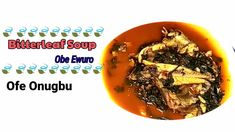 Bitterleaf Soup (Obe Ewuro) Ofe Onugbu |Recipes by Ena All Nigerian Recipes, Soup, Make It Yourself, Cooking, Kitchen, Soups, Brewing, Cuisine