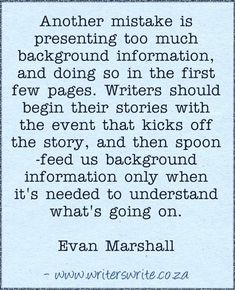 Evan Marshall Quote | A really great quote on how to master background information. Tips for writing a novel, novel writing tips, writers quotes, quotes about writing, quotes for writers